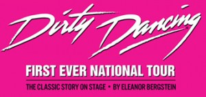 Dirty Dancing's first national tour